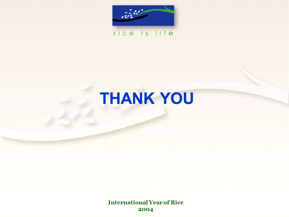 International Year of Rice 2004 THANK YOU