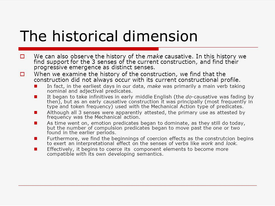The historical dimension  We can also observe the history of the make causative.