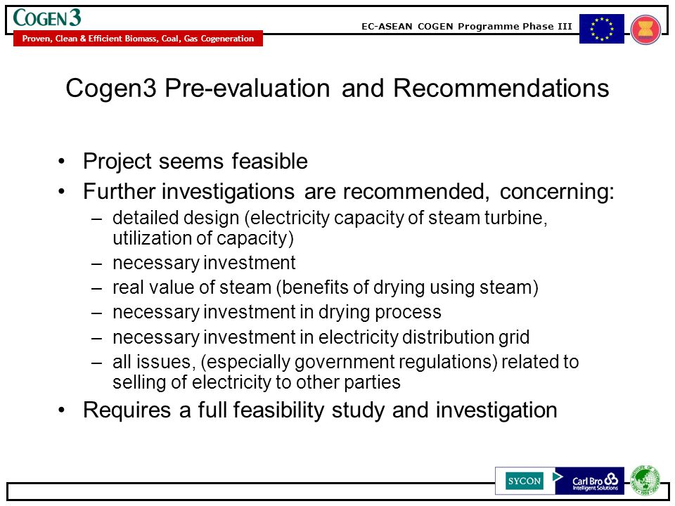 EC-ASEAN COGEN Programme Phase III Proven, Clean & Efficient Biomass, Coal, Gas Cogeneration Cogen3 Pre-evaluation and Recommendations Project seems f