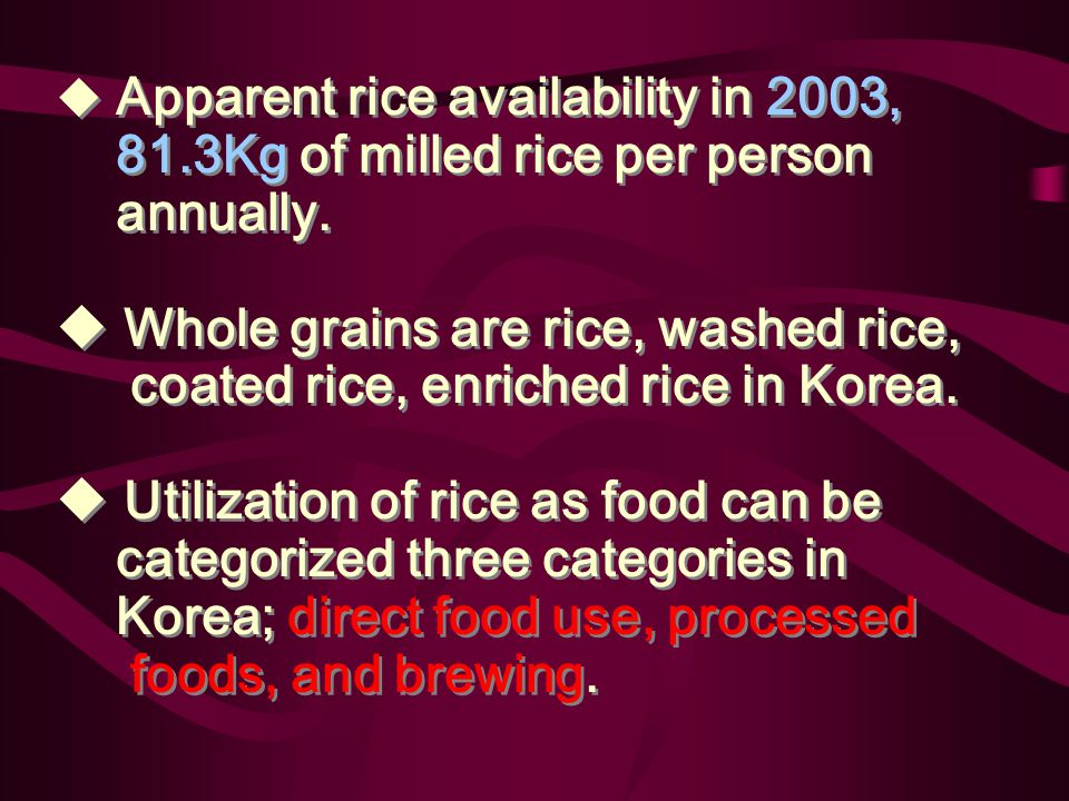  Rice is the dominant food in Korea.