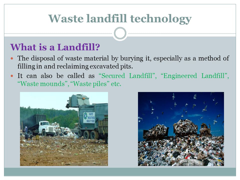 Waste landfill technology What is a Landfill.