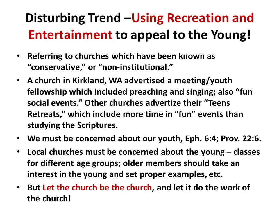 "Disturbing Trend –Using Recreation and Entertainment to appeal to the Young! Referring to churches which have been known as ""conservative,"" or ""non-in"