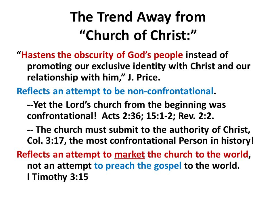 "The Trend Away from ""Church of Christ:"" ""Hastens the obscurity of God's people instead of promoting our exclusive identity with Christ and our relatio"