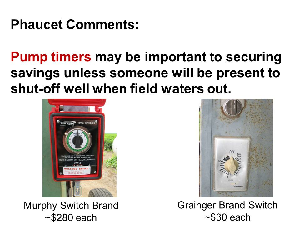 Phaucet Comments: Pump timers may be important to securing savings unless someone will be present to shut-off well when field waters out.