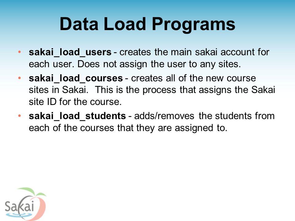 Data Load Programs sakai_load_users - creates the main sakai account for each user.