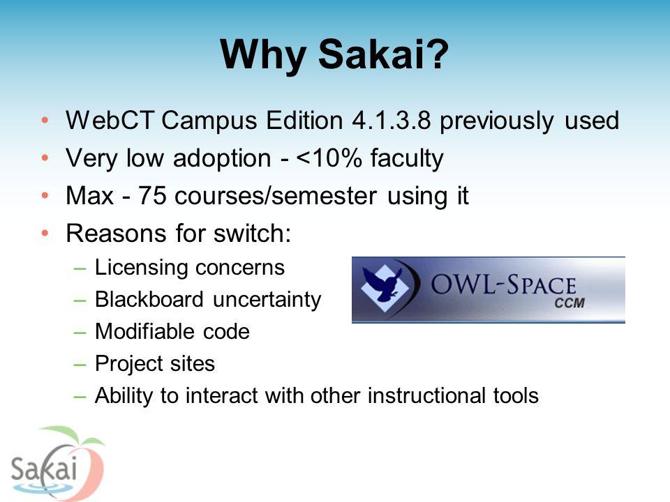 Why Sakai.