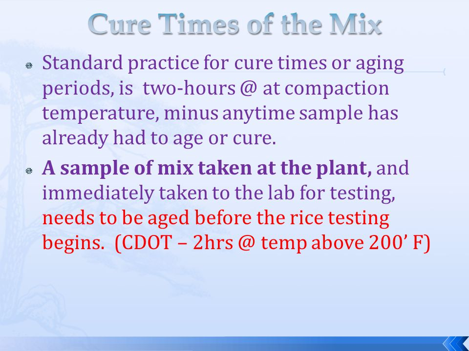  Standard practice for cure times or aging periods, is two-hours @ at compaction temperature, minus anytime sample has already had to age or cure.