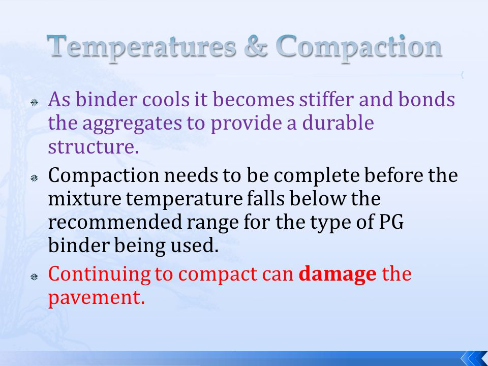  As binder cools it becomes stiffer and bonds the aggregates to provide a durable structure.