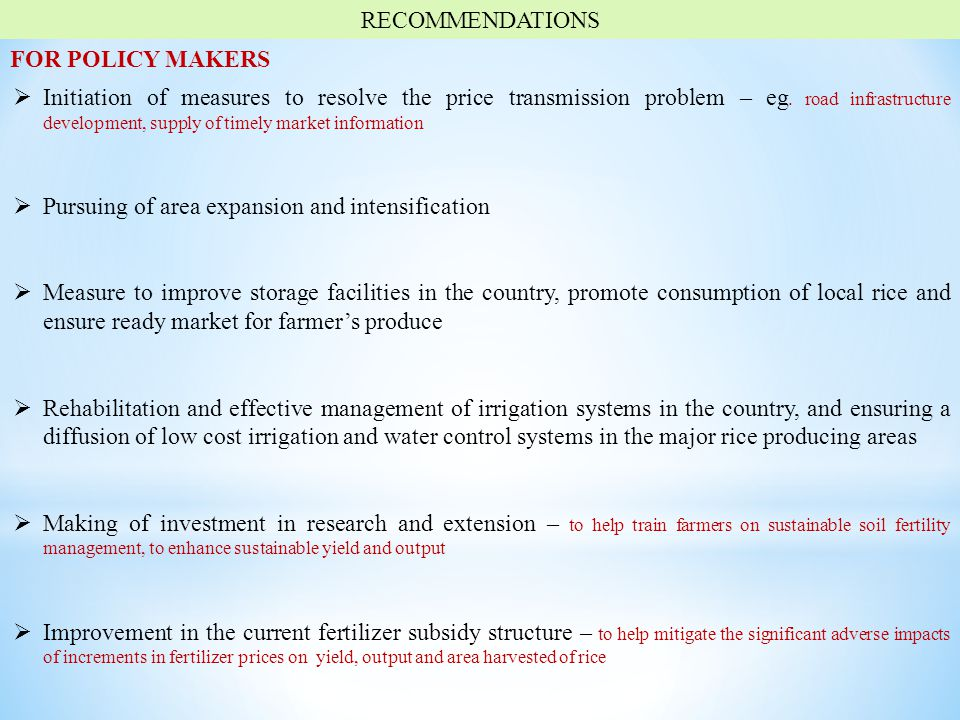 RECOMMENDATIONS FOR POLICY MAKERS  Initiation of measures to resolve the price transmission problem – eg.