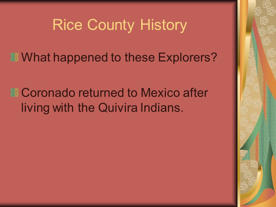 Rice County History 1871 – Next try to become a county Need more people Signed up people in a wagon train coming from the East Signed up soldiers coming from the North Gave names to the mules that pulled the wagons
