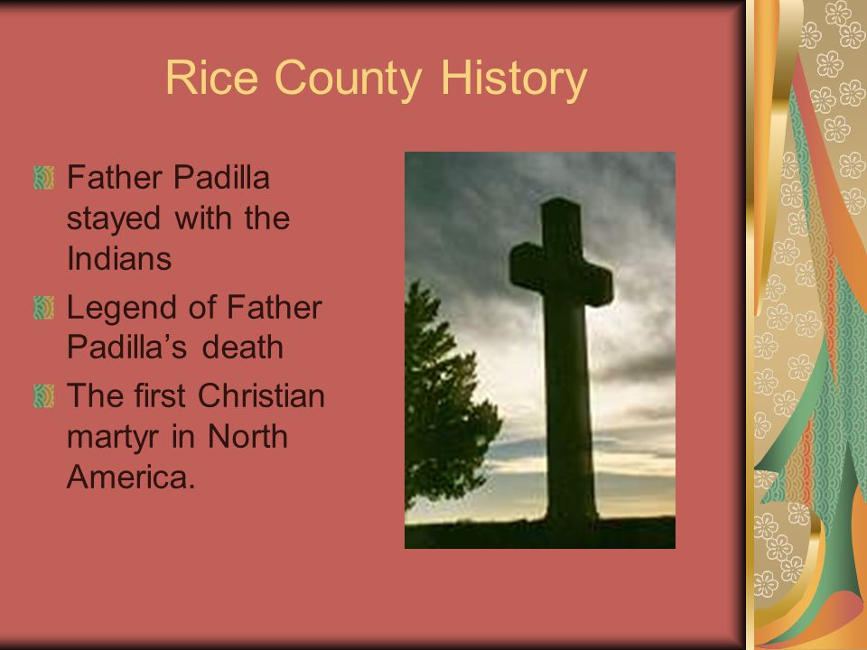Rice County History Became a county on August 18, 1871