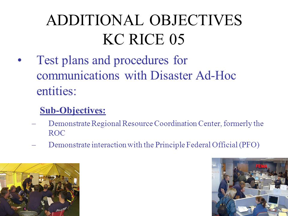 ADDITIONAL OBJECTIVES KC RICE 05 Test plans and procedures for devolution of operations.