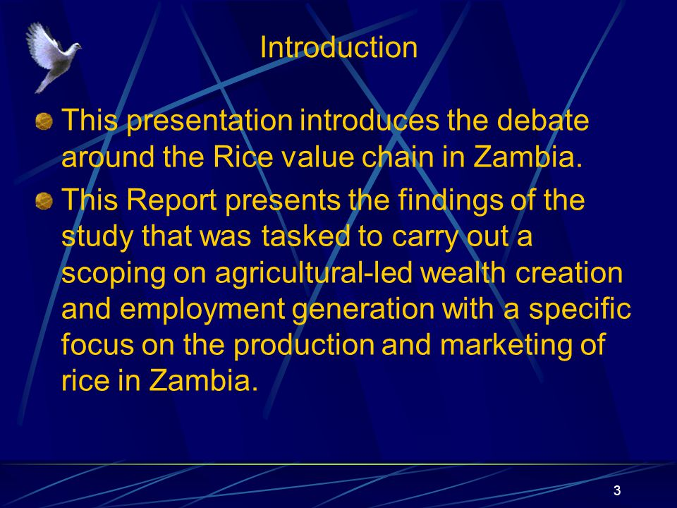 Introduction This presentation introduces the debate around the Rice value chain in Zambia.