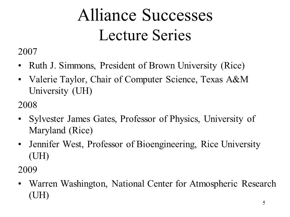 5 Alliance Successes Lecture Series 2007 Ruth J.