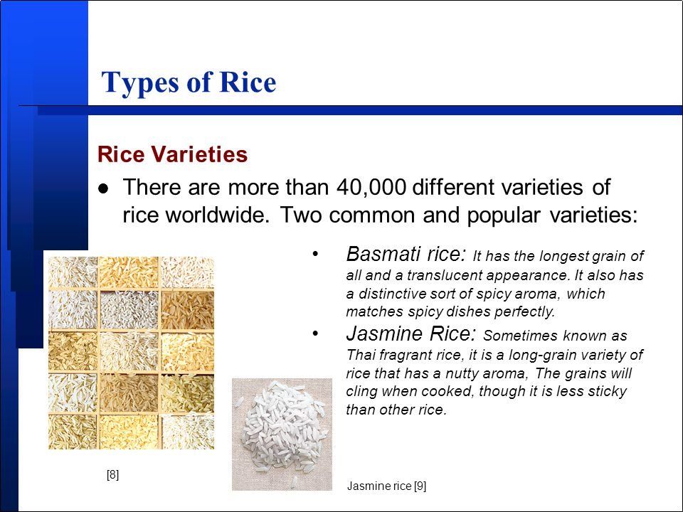 Types of Rice Rice Varieties l There are more than 40,000 different varieties of rice worldwide.