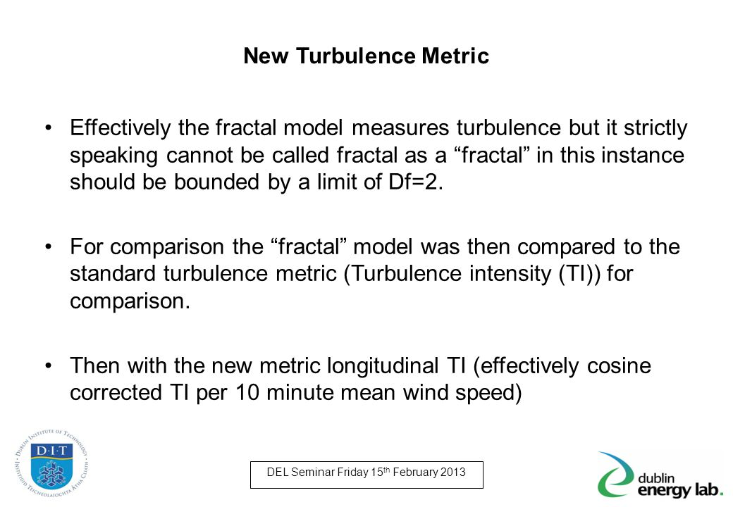 "New Turbulence Metric Effectively the fractal model measures turbulence but it strictly speaking cannot be called fractal as a ""fractal"" in this insta"