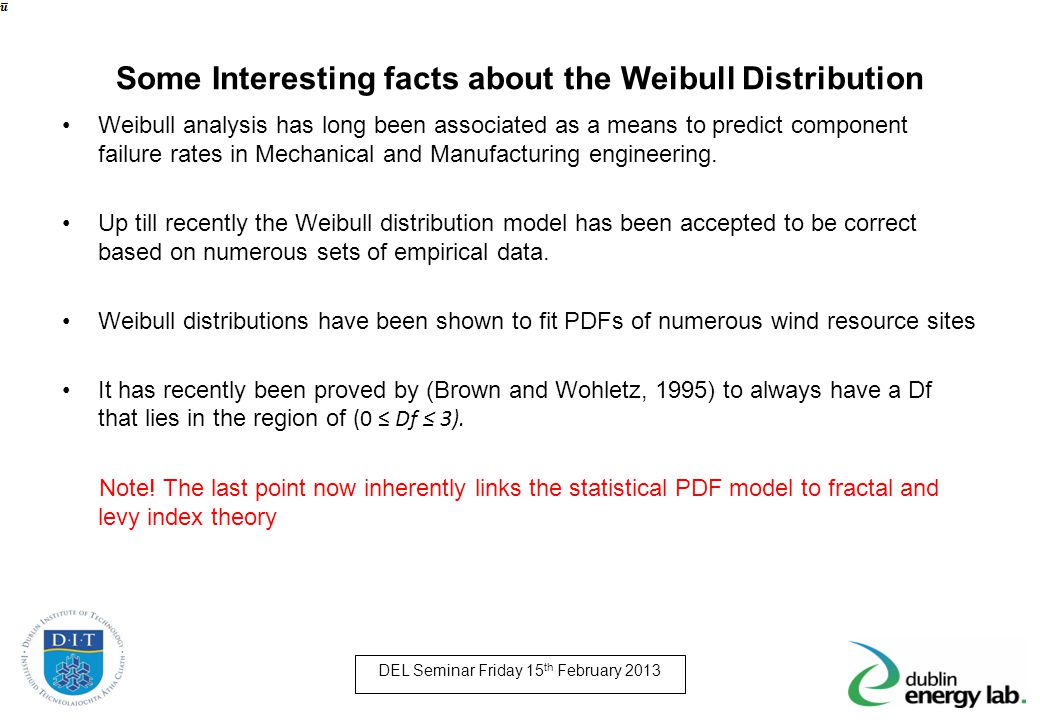 Some Interesting facts about the Weibull Distribution Weibull analysis has long been associated as a means to predict component failure rates in Mecha