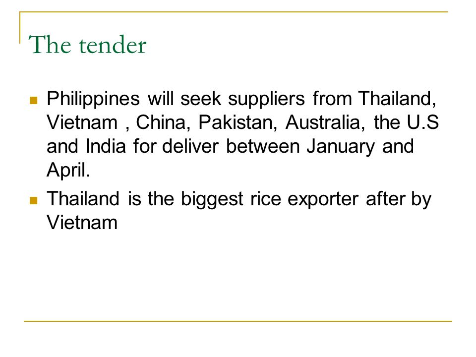 The tender Philippines will seek suppliers from Thailand, Vietnam, China, Pakistan, Australia, the U.S and India for deliver between January and April