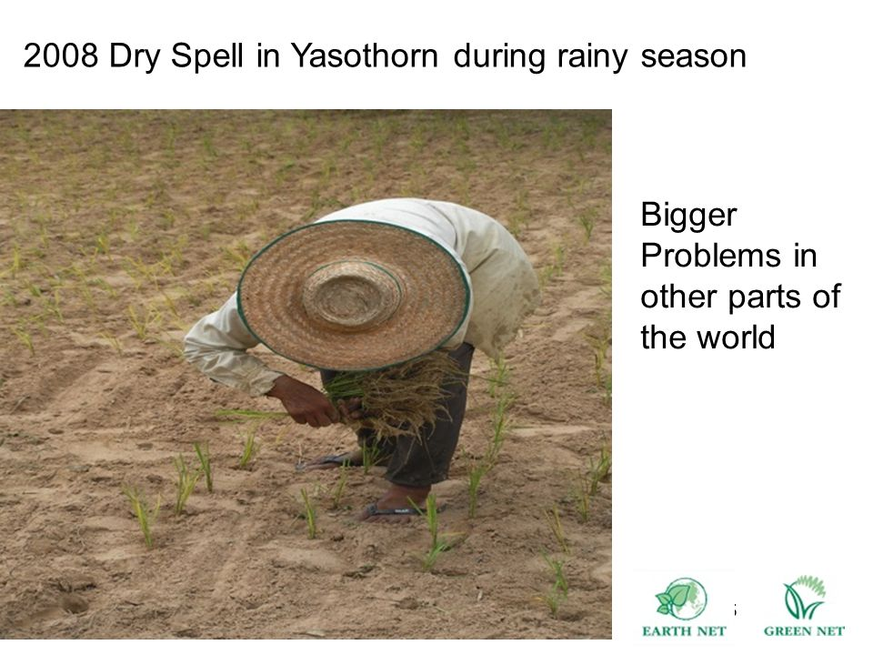 15 2008 Dry Spell in Yasothorn during rainy season Bigger Problems in other parts of the world
