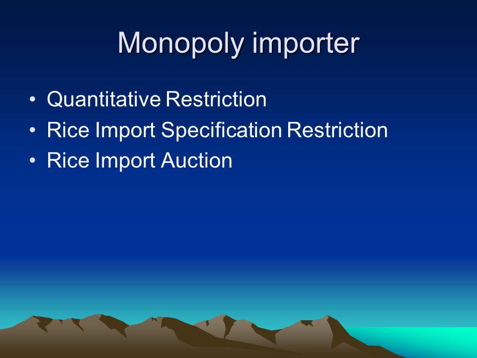 Monopoly importer Quantitative Restriction Rice Import Specification Restriction Rice Import Auction
