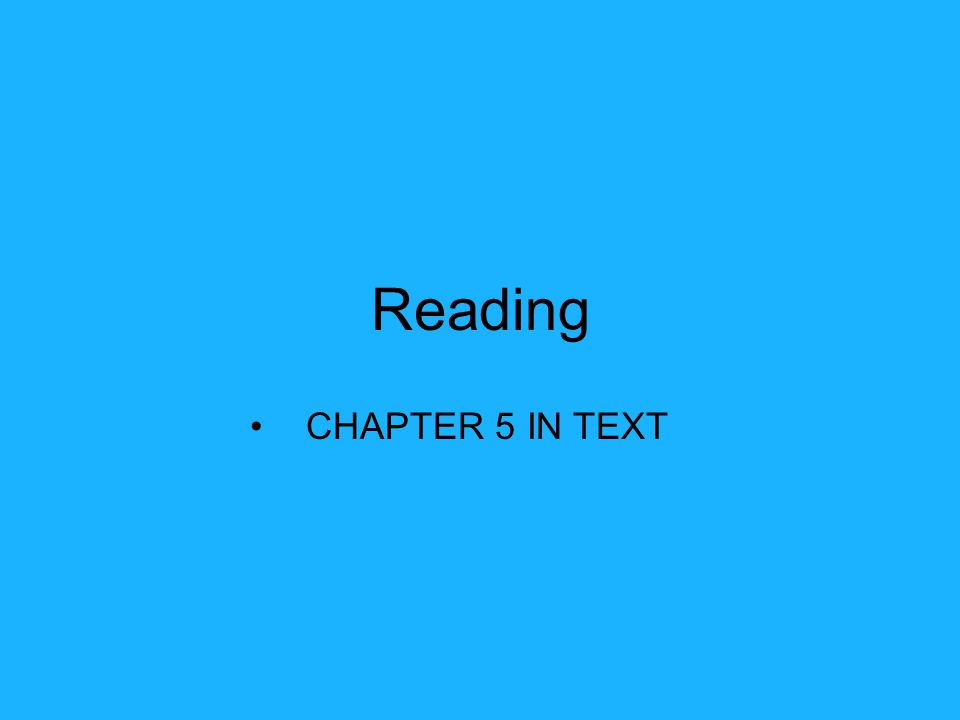 Reading CHAPTER 5 IN TEXT