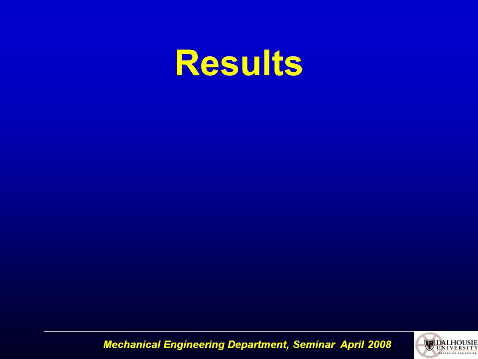 Mechanical Engineering Department, Seminar April 2008 Results