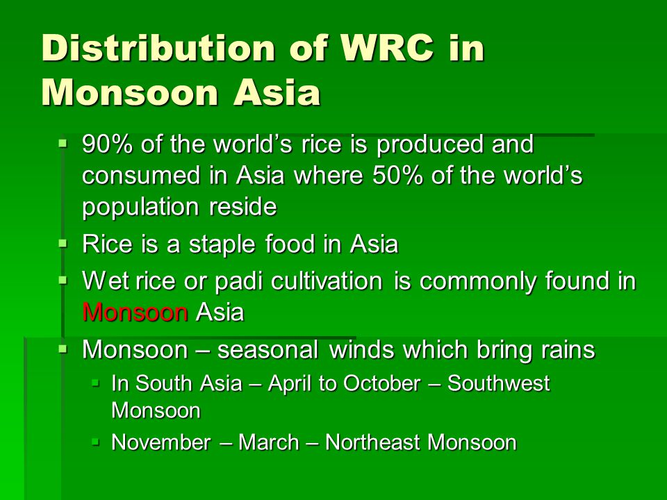 Distribution in Monsoon Asia Where are they found.