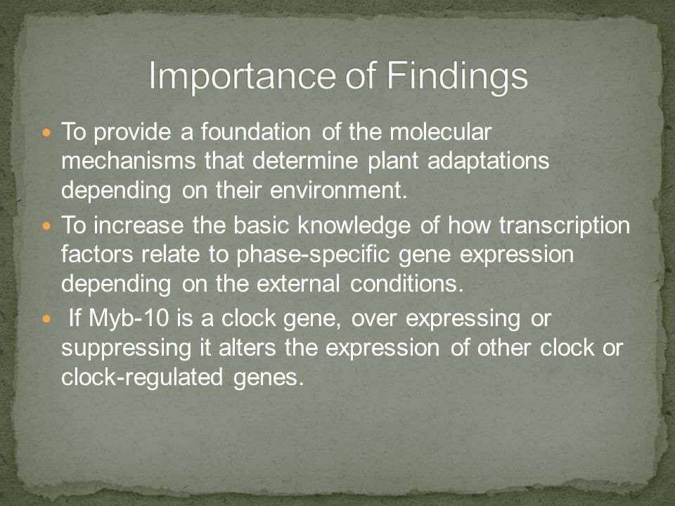 To provide a foundation of the molecular mechanisms that determine plant adaptations depending on their environment.
