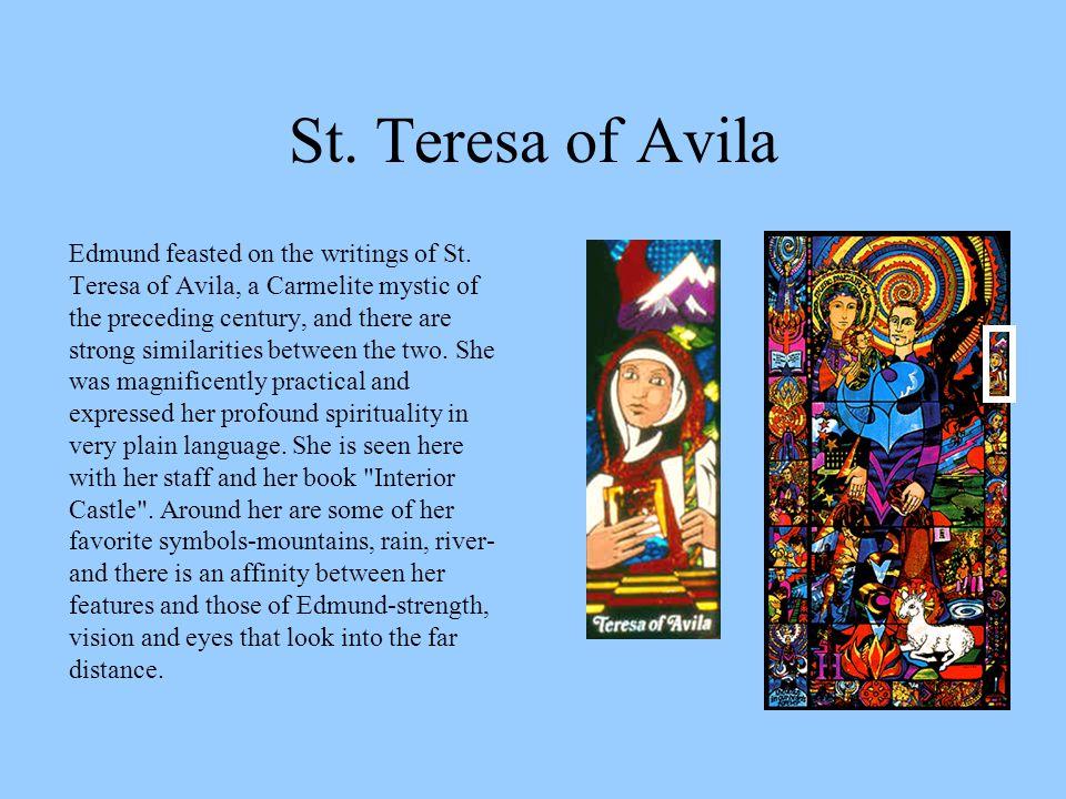 St. Teresa of Avila Edmund feasted on the writings of St.