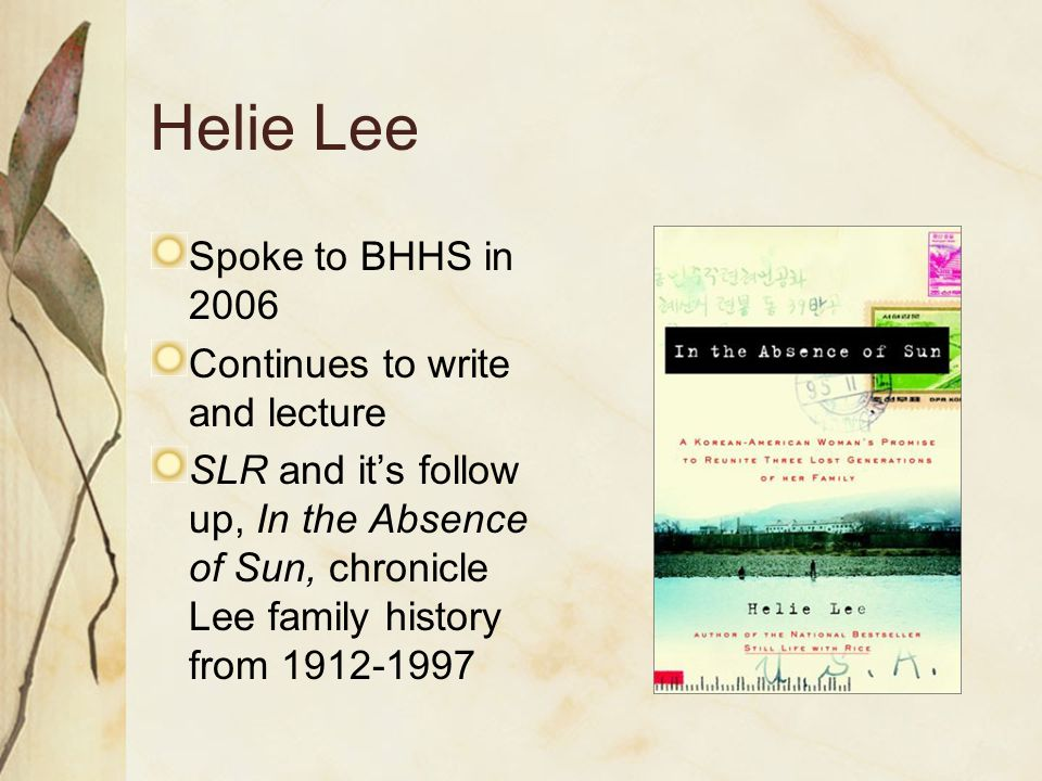 Helie Lee Spoke to BHHS in 2006 Continues to write and lecture SLR and it's follow up, In the Absence of Sun, chronicle Lee family history from 1912-1