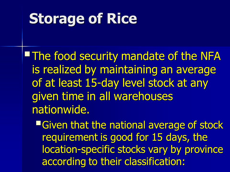  The food security mandate of the NFA is realized by maintaining an average of at least 15-day level stock at any given time in all warehouses nation