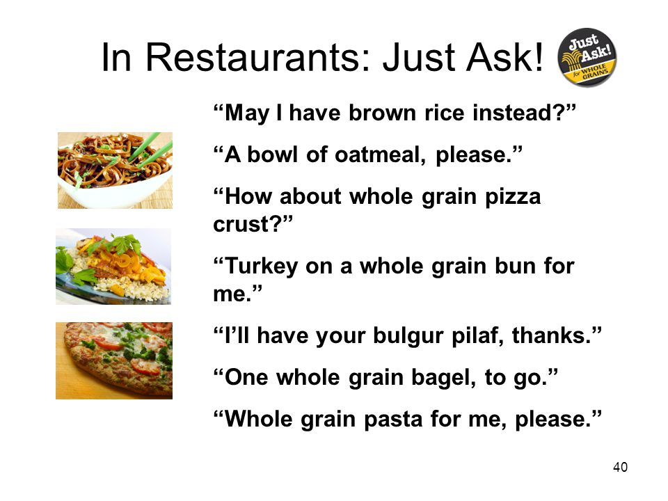 40 In Restaurants: Just Ask.