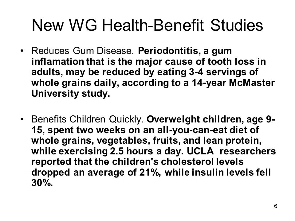 6 New WG Health-Benefit Studies Reduces Gum Disease.