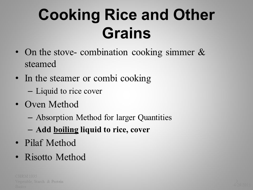 Risotto & Rice Pilaf What is the difference 244/29/2015 CHRM 1035 Vegetable, Starch & Protein Basics