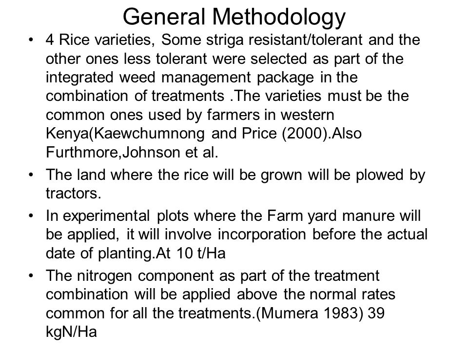 General Methodology 4 Rice varieties, Some striga resistant/tolerant and the other ones less tolerant were selected as part of the integrated weed man