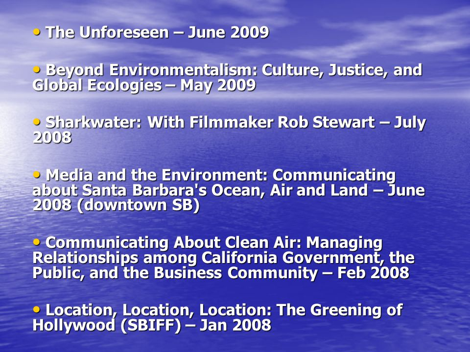 The Unforeseen – June 2009 The Unforeseen – June 2009 Beyond Environmentalism: Culture, Justice, and Global Ecologies – May 2009 Beyond Environmentali