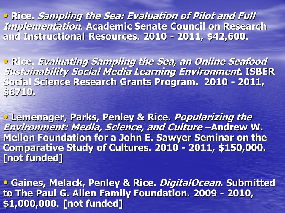 Rice.Sampling the Sea: Evaluation of Pilot and Full Implementation.