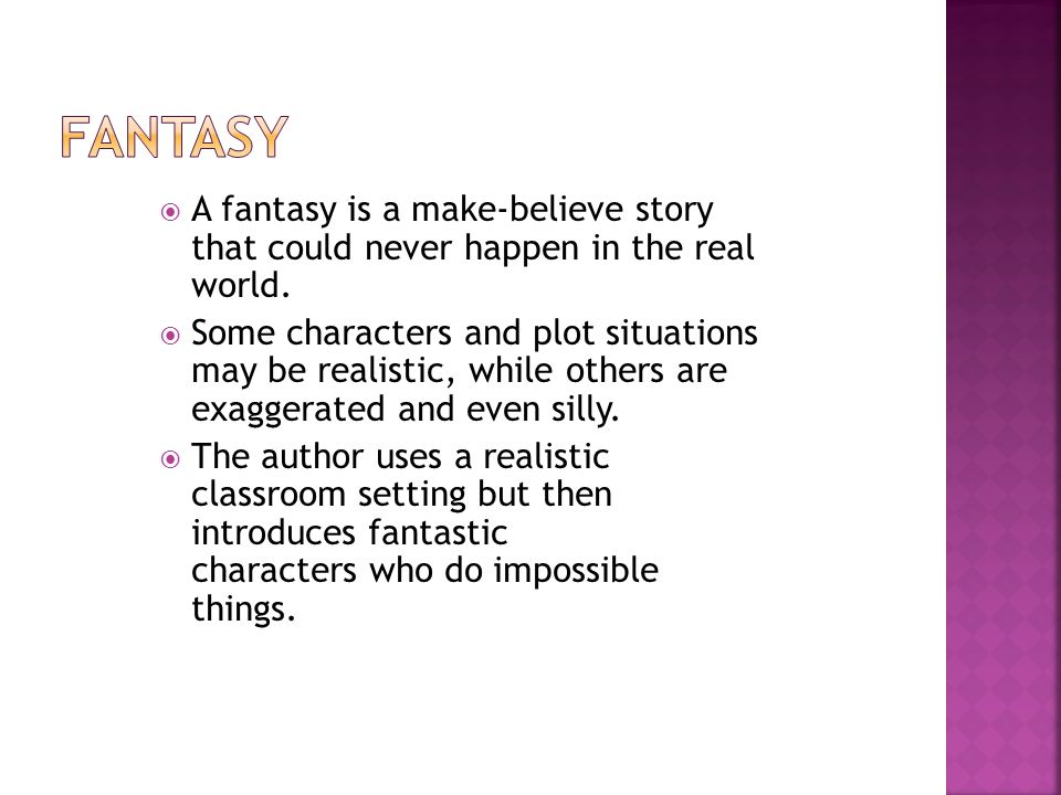  Fiction stories are stories that the author has made up.