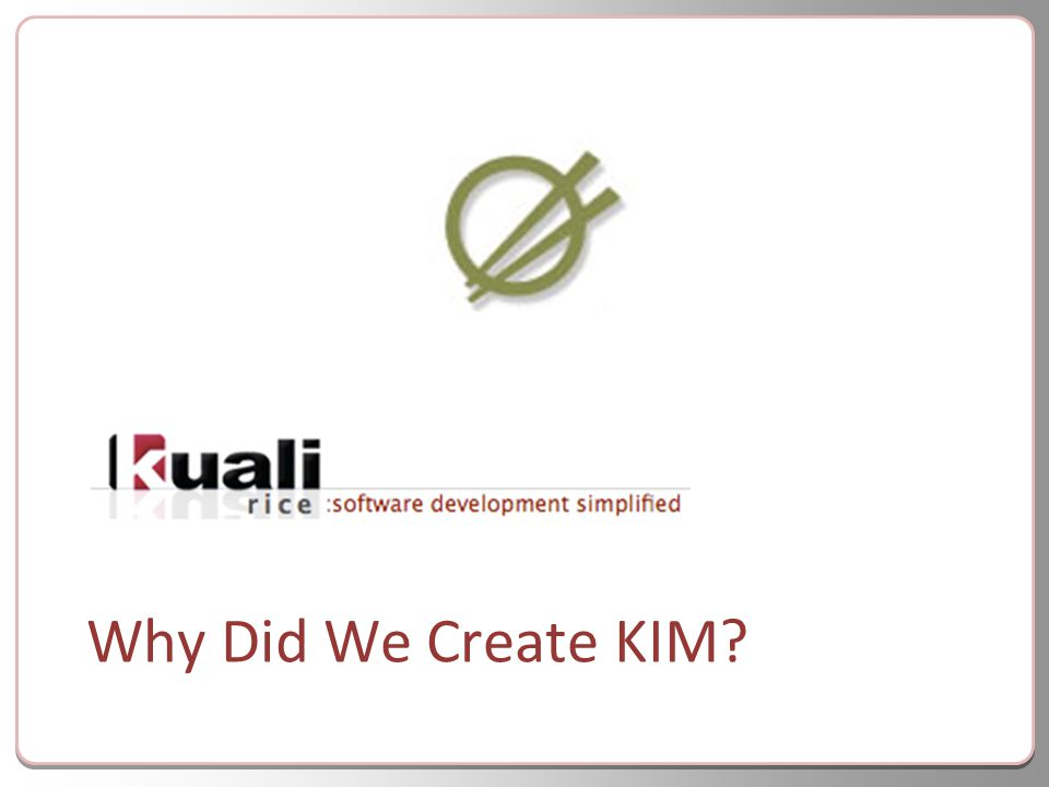 Why Did We Create KIM