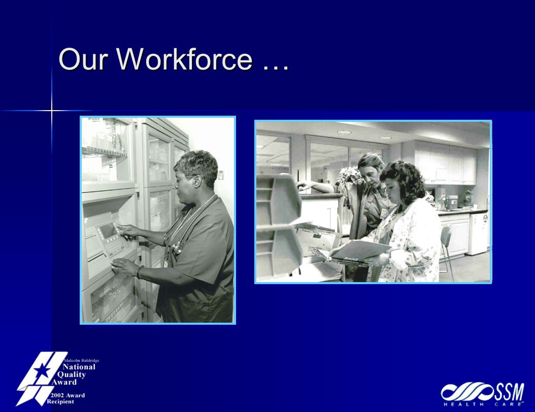 Our Workforce …