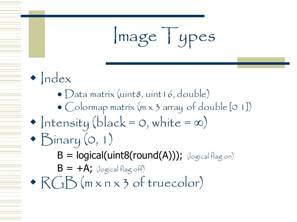 Converting Image Types  dither  gray2ind  grayslice  im2bw  ind2gray  ind2rgb  mat2gray  rgb2gray  rgb2ind