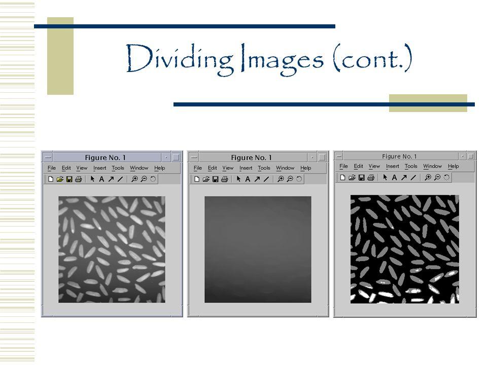 Dividing Images (cont.)