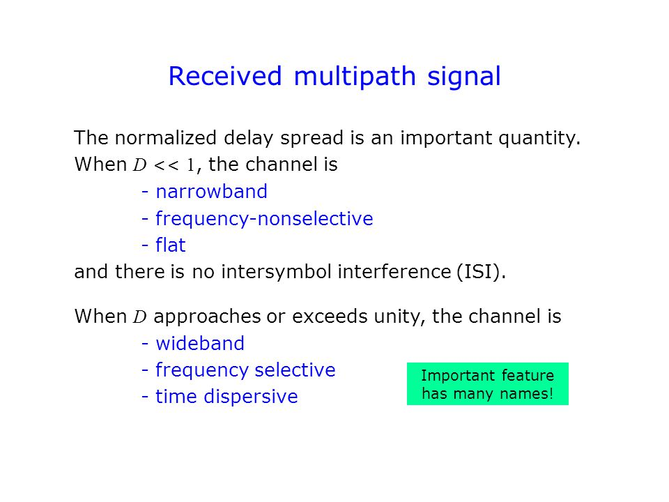 Received multipath signal The normalized delay spread is an important quantity.