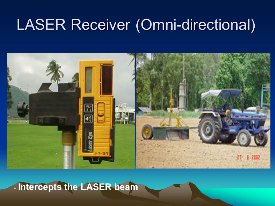 LASER Receiver (Omni-directional) - Intercepts the LASER beam