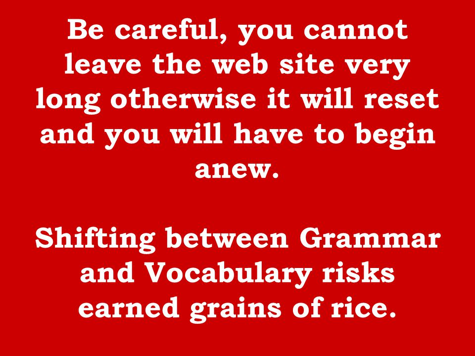 Be careful, you cannot leave the web site very long otherwise it will reset and you will have to begin anew.