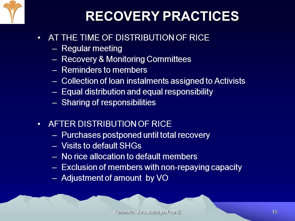 Research & Advocacy,APMAS15 RECOVERY PRACTICES AT THE TIME OF DISTRIBUTION OF RICE –Regular meeting –Recovery & Monitoring Committees –Reminders to me