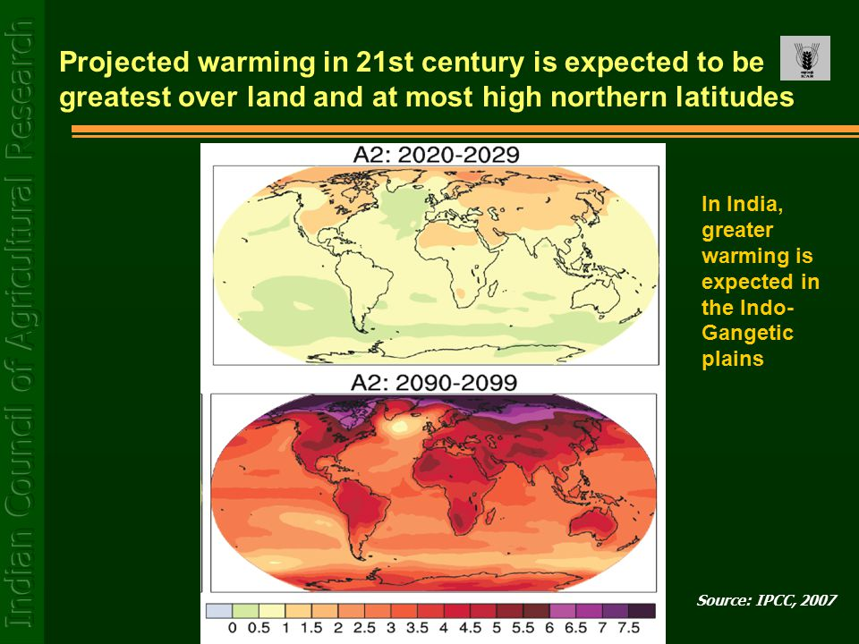 Projected warming in 21st century is expected to be greatest over land and at most high northern latitudes Source: IPCC, 2007 In India, greater warmin