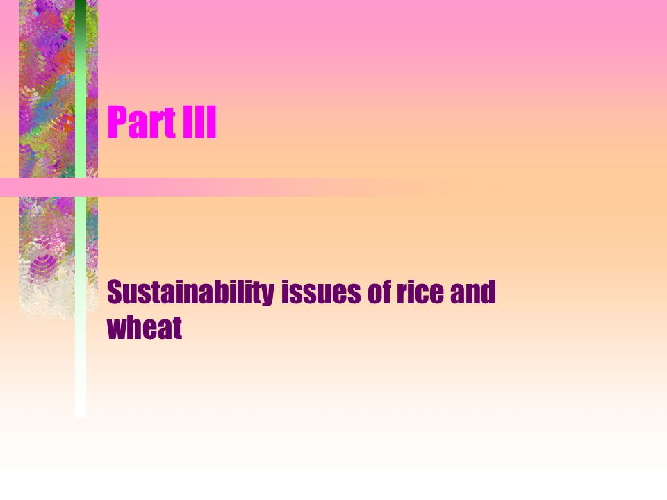 Part III Sustainability issues of rice and wheat