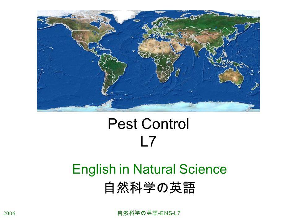 2006 自然科学の英語 -ENS-L7 Pest Control L7 English in Natural Science 自然科学の英語