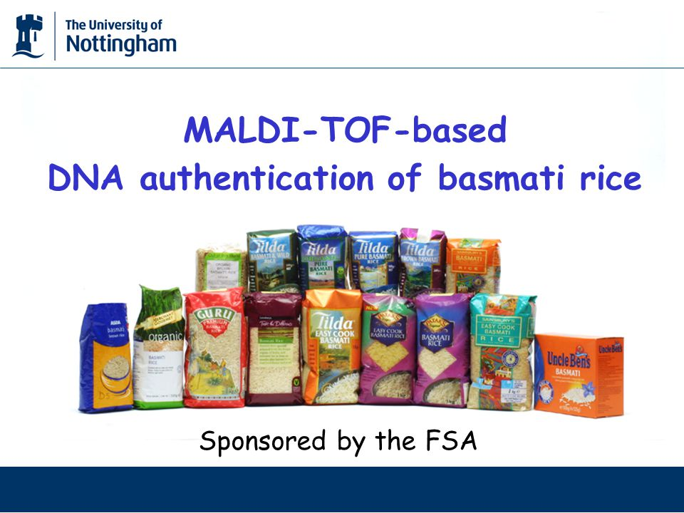 MALDI-TOF-based DNA authentication of basmati rice Sponsored by the FSA